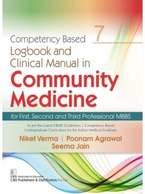 Competency Based Logbook and Clinical Manual in Community Medicine for First, Second and Third Professional MBBS