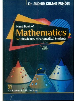 Hand Book Of Mathematics For Biosciences & Paramedical Students(Pb 2016)