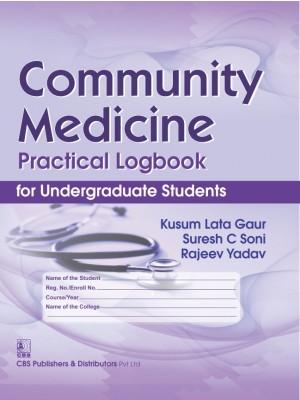 COMMUNITY MEDICINE PRACTICAL LOGBOOK FOR UNDERGRADUATE STUDENTS (HB 2019)