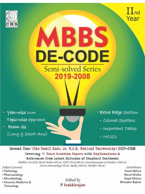 MBBS DE-CODE: Semi Solved Series 2019-2008 for 2nd Year (The Tamil Nadu Dr MGR Medical University)