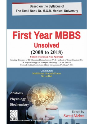 First Year MBBS Unsolved (2008-2018)- Subject-wise/Exam-wise Approach
