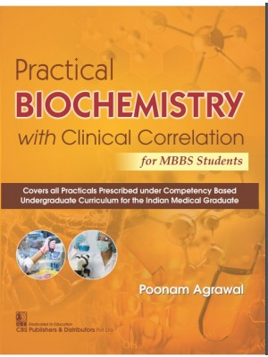 PRACTICAL BIOCHEMISTRY WITH CLINICAL CORRELATION FOR MBBS STUDENTS (PB 2021)