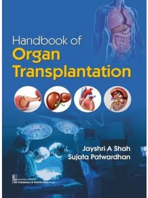 Handbook of Organ Transplantation, (1st reprint) | 9789389017632 | Shah, Jayshri A | Patwardhan, Sujata