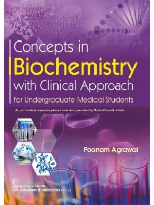 Concepts in Biochemistry with Clinical Approach for Undergraduate Medical Students