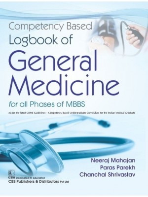 Competency Based Logbook of General Medicine for all Phases of MBBS | 9789390709649 | Mahajan, Neeraj | Parekh, Paras | Shrivastav, Chanchal