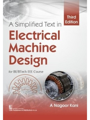 A Simplified Text in Electrical Machine Design, 3/e for BE/BTech EEE Course
